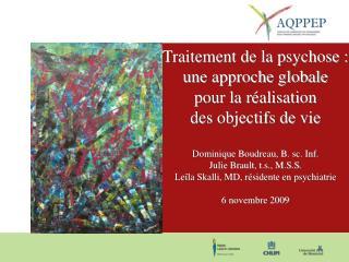 Traitement de la psychose :  une approche globale  pour la réalisation  des objectifs de vie