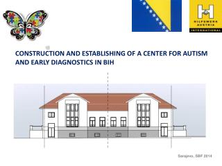 Construction and establishing of a Center for Autism and Early Diagnostic s  in BiH