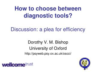How to choose between diagnostic tools? Discussion: a plea for efficiency