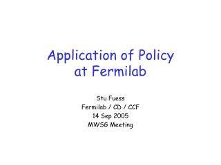 Application of Policy at Fermilab