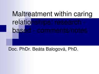 Maltreatment within caring relationships: research -based - comments/notes