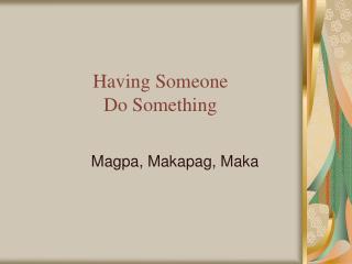 Having Someone  Do Something