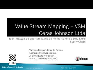 Value Stream Mapping  – VSM  Ceras Johnson  Ltda