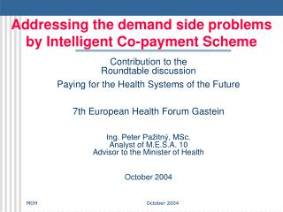 Addressing the demand side problems by Intelligent Co-payment Scheme