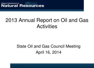 2013 Annual Report on Oil and Gas Activities