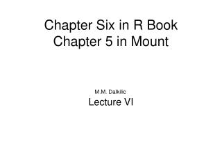 Chapter Six in R Book Chapter 5 in Mount