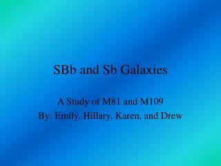 SBb and Sb Galaxies