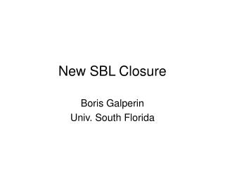 New SBL Closure