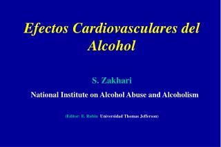 Efectos Cardiovasculares del Alcohol S. Zakhari