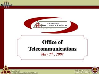 Office of Telecommunications May 7 th  , 2007