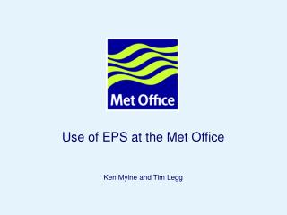 Use of EPS at the Met Office