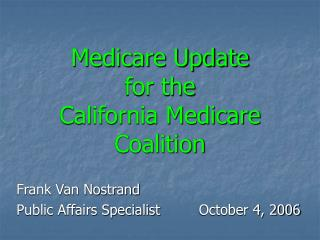 Medicare Update for the California Medicare Coalition