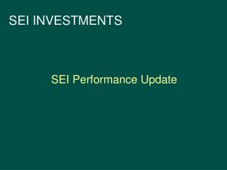 SEI Performance Update
