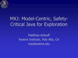 MXJ: Model-Centric, Safety-Critical Java for Exploration