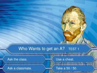 Ask a classmate.