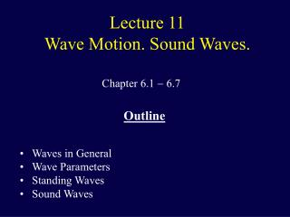 Lecture 11 Wave Motion. Sound Waves.