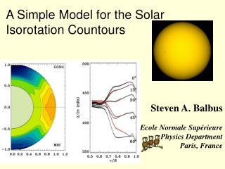 Steven A. Balbus Ecole Normale Supérieure Physics Department  Paris, France