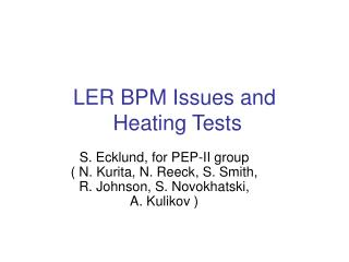 LER BPM Issues and  Heating Tests