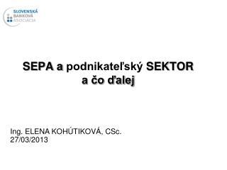 SEPA a  podnikateľský  SEKTOR a čo ďalej