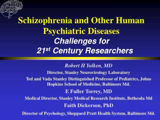 Schizophrenia and Other Human Psychiatric Diseases Challenges for    21 st  Century Researchers