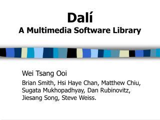 Dalí A Multimedia Software Library