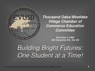 Thousand Oaks-Westlake Village Chamber of Commerce Education Committee November 5, 2008
