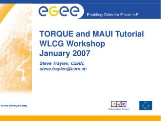 TORQUE and MAUI Tutorial WLCG Workshop  January 2007