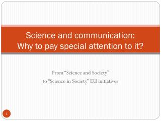 Science and communication: Why to pay special attention to it?