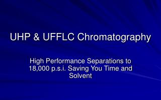 UHP & UFFLC Chromatography