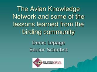 The Avian Knowledge Network and some of the lessons learned from the birding community
