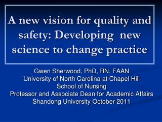 A new vision for quality and safety: Developing  new science to change practice