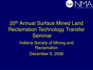 20 th  Annual Surface Mined Land Reclamation Technology Transfer Seminar
