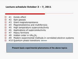 Lecture schedule October 3 – 7, 2011