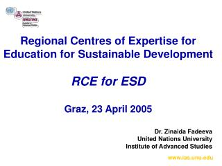Dr. Zinaida Fadeeva 				United Nations University Institute of Advanced Studies