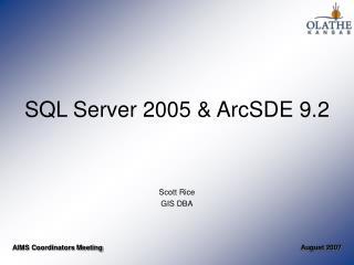 SQL Server 2005 & ArcSDE 9.2