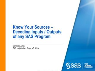Know Your Sources – Decoding Inputs / Outputs of any SAS Program