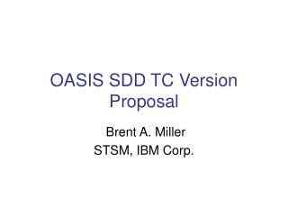 OASIS SDD TC Version Proposal
