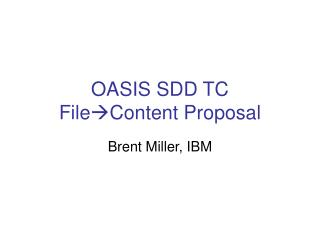 OASIS SDD TC  File ?Content  Proposal