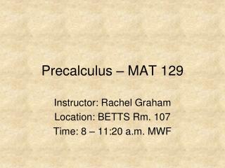 Precalculus   MAT 129