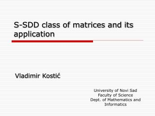S-SDD class of matrices and its application
