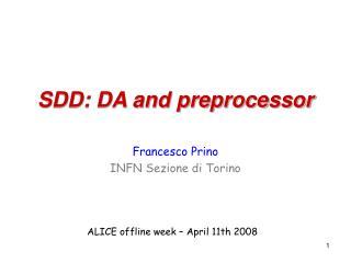 SDD: DA and preprocessor