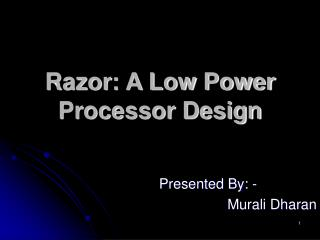 Razor: A Low Power Processor Design