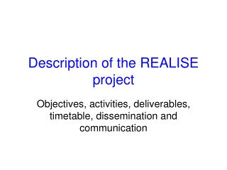 Description of the REALISE project