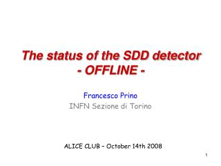 The status of the SDD detector - OFFLINE -