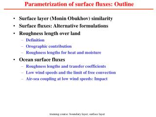 Parametrization of surface fluxes: Outline