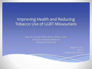Improving Health and Reducing  Tobacco Use of LGBT Missourians