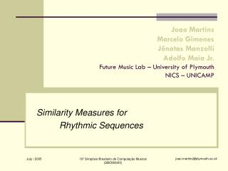 Similarity Measures for  	Rhythmic Sequences