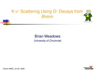 K -  +  Scattering Using  D +  Decays from  B ABAR
