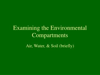 Examining the Environmental Compartments