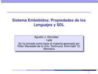Sistema Embebidos: Propiedades de los Lenguajes y SDL